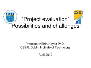� Project evaluation � Possibilities and challenges