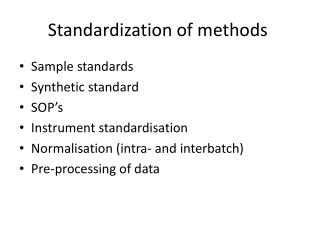 Standardization of methods