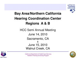 HCC Semi Annual Meeting June 14, 2010 Sacramento, CA  June 15, 2010 Walnut Creek, CA