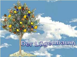 Der Lügenbaum