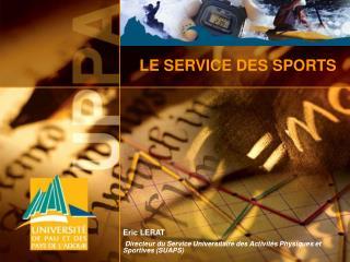 LE SERVICE DES SPORTS