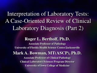 Roger L. Bertholf, Ph.D. Associate Professor of Pathology