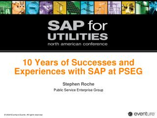 10 Years of Successes and Experiences with SAP at PSEG