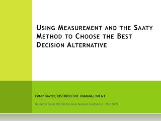 Using Measurement and the Saaty Method to Choose the Best Decision Alternative