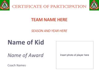 CERTIFICATE OF  participation Team Name Here Season and Year Here