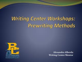 Writing Center Workshops: Prewriting Methods