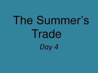 The Summer's Trade