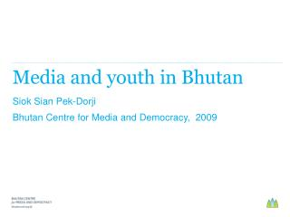 Media and youth in Bhutan