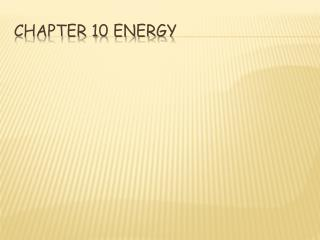 Chapter 10 energy