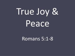 True Joy & Peace