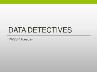 Data Detectives