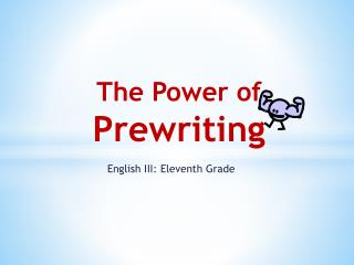 The Power of  Prewriting