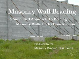 Masonry Wall Bracing A Simplified Approach To Bracing     	Masonry Walls Under Construction
