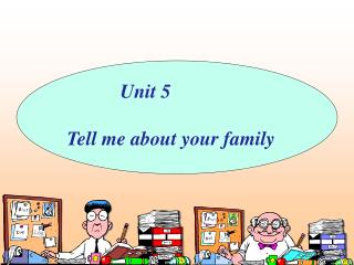 Unit 5 Tell me about your family