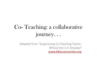 Co- Teaching: a collaborative journey. . .