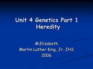 Unit 4 Genetics Part 1   Heredity