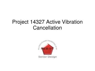 Project 14327 Active Vibration Cancellation