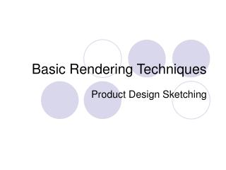 Basic Rendering Techniques