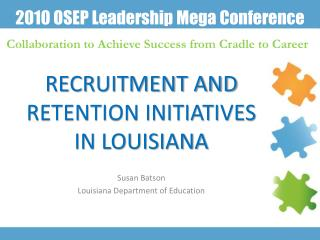 Recruitment and Retention Initiatives in Louisiana
