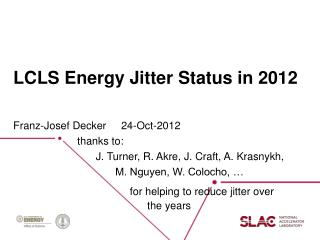 LCLS  Energy Jitter  Status  in 2012