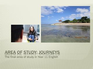 AREA of study: Journeys