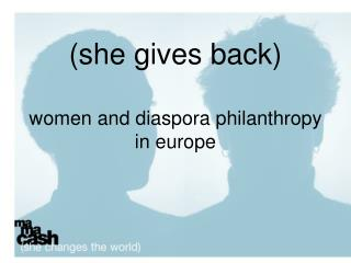 (she gives back) women and diaspora philanthropy in europe