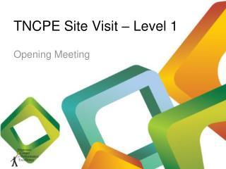 TNCPE Site Visit – Level 1