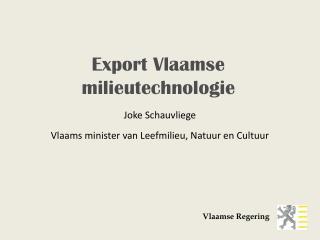 Joke Schauvliege Vlaams minister van Leefmilieu, Natuur en Cultuur