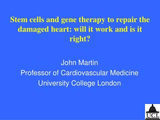 Stem cells and gene therapy to repair the damaged heart: will it work and is it right?