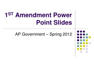 1 ST  Amendment Power Point Slides