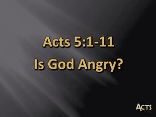Acts 5:1-11 Is God Angry?