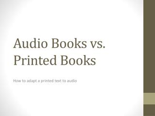 Audio Books vs. Printed Books