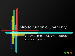 Intro to Organic Chemistry