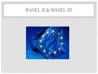 Basel II & Basel III