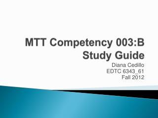 MTT Competency 003:B Study Guide