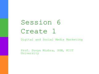 Session  6  Create 1