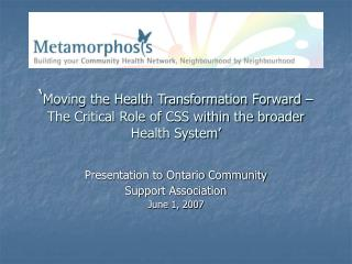 Presentation to Ontario Community  Support Association June 1, 2007