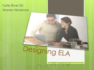 Designing ELA
