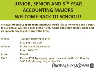JUNIOR, SENIOR AND 5 TH  YEAR ACCOUNTING MAJORS WELCOME BACK TO SCHOOL!!