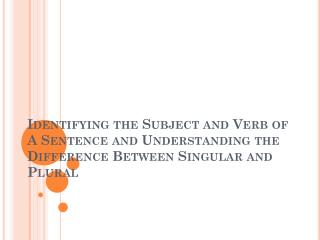 How to find the subject and the verb of a sentence: