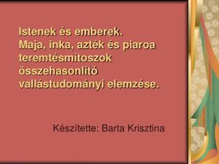 Készítette: Barta Krisztina