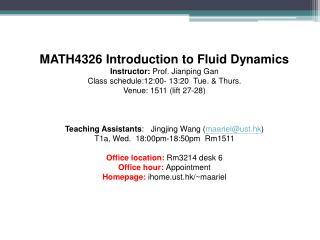 MATH4326 Introduction to Fluid Dynamics Instructor:  Prof. Jianping Gan