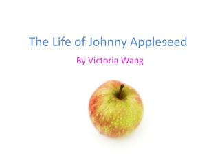 The Life of Johnny Appleseed