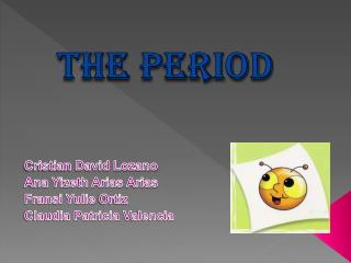 THE PERIOD