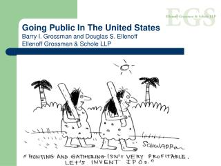 Going Public In The United States Barry I. Grossman and Douglas S. Ellenoff