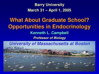 Barry University March 31 – April 1, 2005 What About Graduate School?