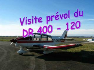 Visite prévol du DR 400 - 120