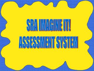 SRA IMAGINE IT! ASSESSMENT SYSTEM