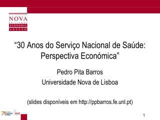 """""""30 Anos do Serviço Nacional de Saúde: Perspectiva Económica"""""""