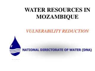WATER RESOURCES IN MOZAMBIQUE  VULNERABILITY REDUCTION